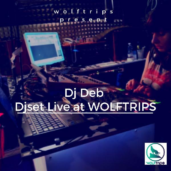 Dj Deb live at WOLFTRIPS