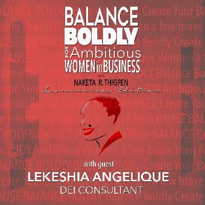 Balance Boldly Luminaries Edition with Lekeshia Angelique