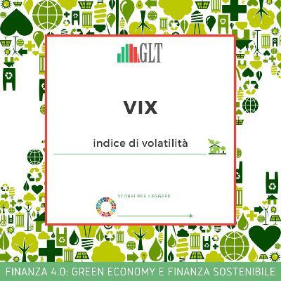 4. L'Indice di Volatilità VIX: un faro sulla volatilità
