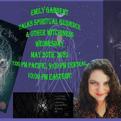 Spiritual Guidance & Witchiness with Emily Gabbert