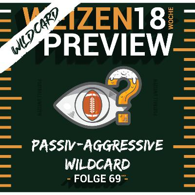 Passiv-AGGRESSIVE Wildcard   Weizenpreview Wildcard   S2 E69   NFL Football