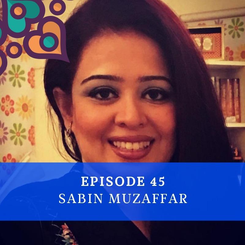 Episode 45 - Sabin Muzaffar