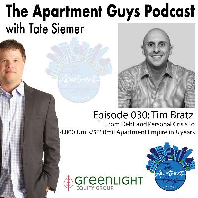 Episode 030: Tim Bratz-From Financial Disaster to an Apartment Empire in 8 Years