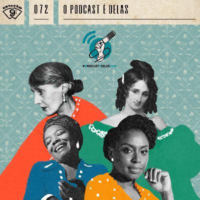 Estação 9¾ #72 - O Podcast É Delas