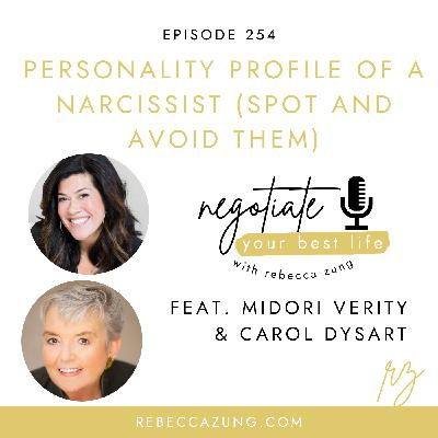 """""""The Personality Profile of a Narcissist (Spot and Avoid Them)"""" with Midori Verity and Carol Dysart on Negotiate Your Best Life with Rebecca Zung #254"""