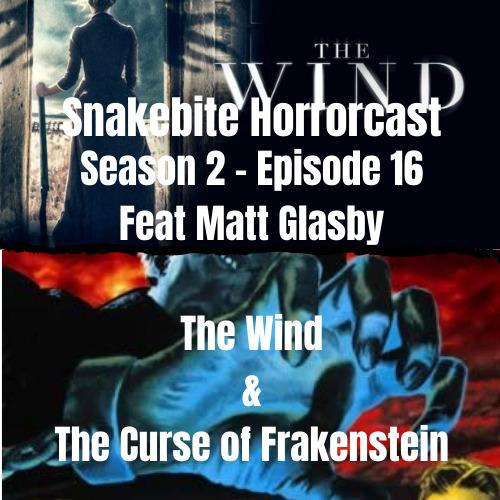 HORRORCAST S2 E16 The Wind & Curse of Frankenstein Feat Matt Glasby