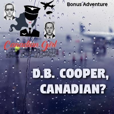 D.B. Cooper, Canadian? - Bonus Adventure