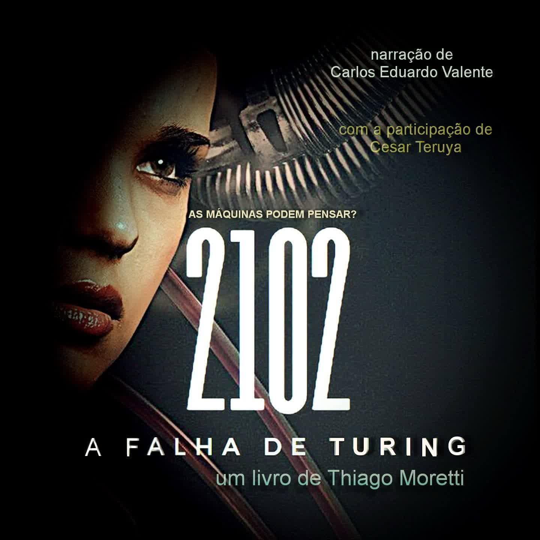 2102 A FALHA DE TURING - de Thiago Moretti