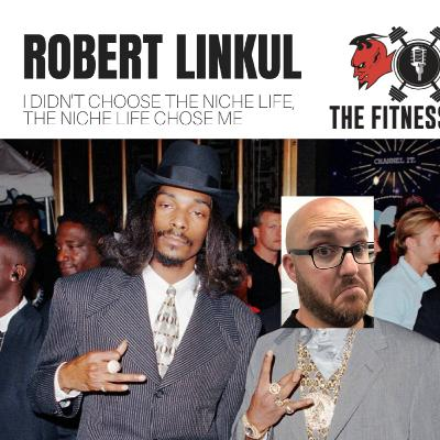 Robert Linkul EP 144: I Didn't Choose The Niche Life, The Niche Life Chose Me