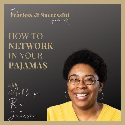 Mahlena-Rae Johnson: How to Network in Your Pajamas