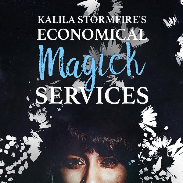 Episode 542 — Kalila Stormfire's Economical Magick Services