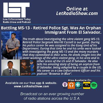 S5E25: Battling MS-13 - Retired Police Sgt. Was an Orphan Immigrant from El Salvador.