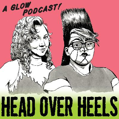 Trailer: Head Over Heels, a GLOW Podcast!