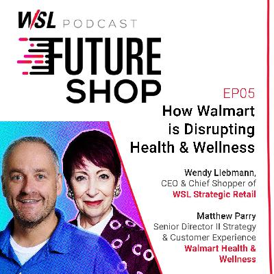 EP05: How Walmart is Disrupting Health & Wellness