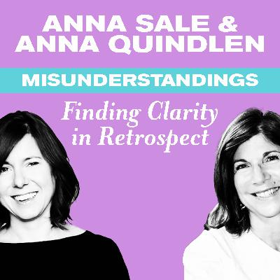Misunderstandings: Anna Quindlen, Anna Sale and Kelly share readings and thoughts on family life.