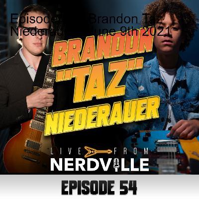 Episode 54 - Brandon Taz Niederauer - June 9th 2021