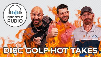Disc Golf Hot Takes - Ace Pots & PC vs. Mac