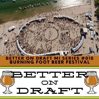 BOD MI Series #015 – Burning Foot Beer Festival