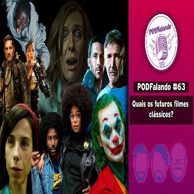 PODFalando #63 - Quais os futuros filmes clássicos?