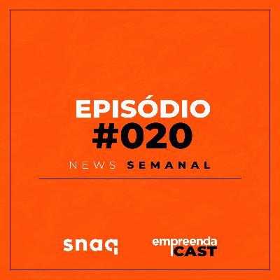 NEWS SEMANAL - EPISÓDIO #020