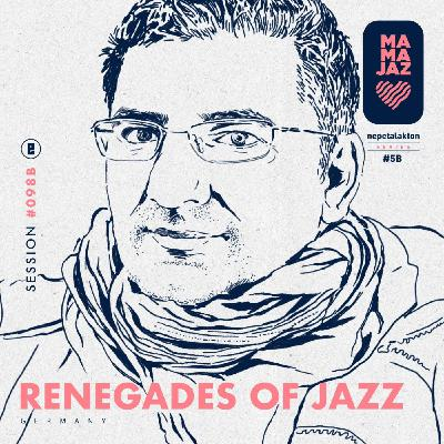 session #098B – Renegades of Jazz (Nepetalakton series)