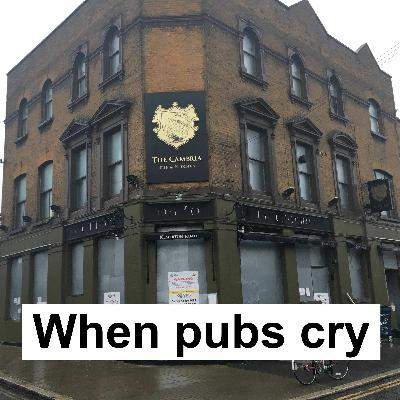 When Pubs Cry: chips, crisps, football & pubs plus guests, James Dowdeswell & Feebs from France.