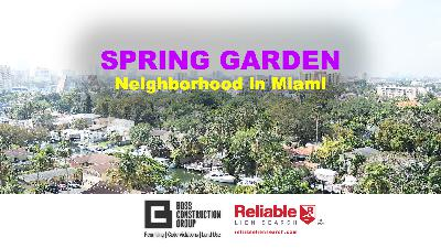 Spring Garden, historic neighborhood in Miami