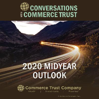 Director of Investment Strategy Joe Williams on the Midyear Outlook