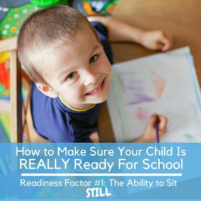 How to Make Sure Your Child is REALLY Ready For School? Readiness Factor #1 : Ability To Sit Still