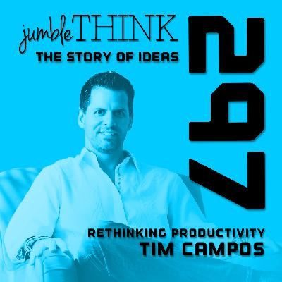 Rethinking Productivity with Tim Campos