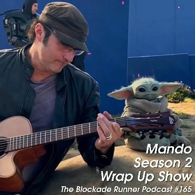 Mando Season 2 Wrap Up Show - The Blockade Runner Podcast #165
