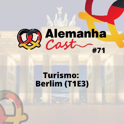 #71 Turismo: Berlim (T1E3)