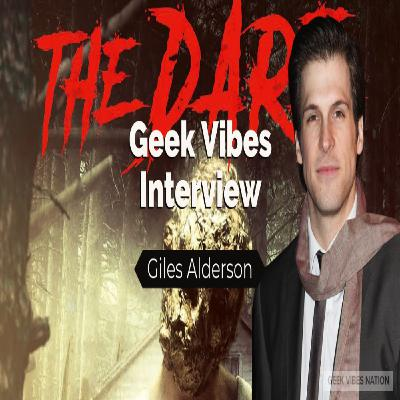 Geek Vibes Interview w/ Giles Alderson