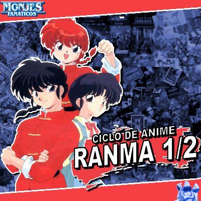 188 - Ciclo Anime 2: Revisamos Ranma 1/2 🐼