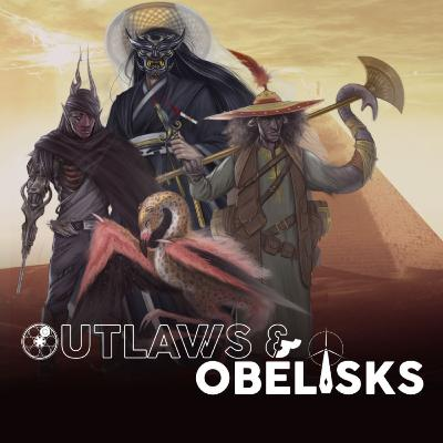 """Outlaws & Obelisks: Episode Two - """"Showdown at Squeaky Gate"""""""