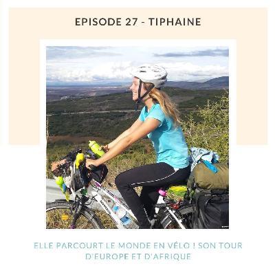 Tiphaine, elle parcourt le monde en vélo ! Son tour d'Europe et d'Afrique
