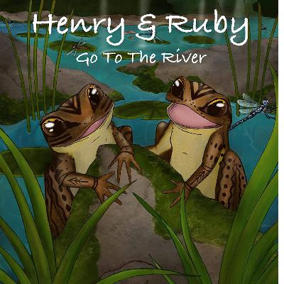 Henry & Ruby Go To The River