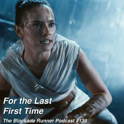 For The Last First Time: The Blockade Runner Podcast #135