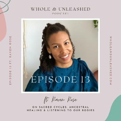Raven Rose on sacred cycles, ancestral healing and listening to our bodies