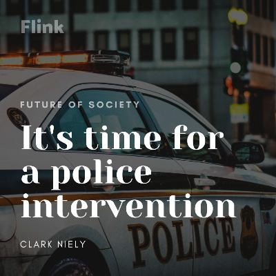 It's time for a police intervention