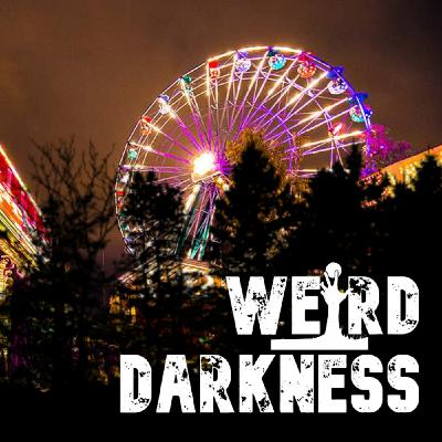 """THE CARNIVAL OF DESIRES"" #WeirdDarkness #CreepypastaThursday"