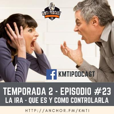 T2 - Episodio #23 - La Ira. Qué es y cómo controlarla