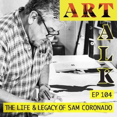 Episode 104: The Life and Legacy of Sam Coronado