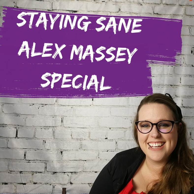 MAA S1 Staying Sane - Alex Massey Special