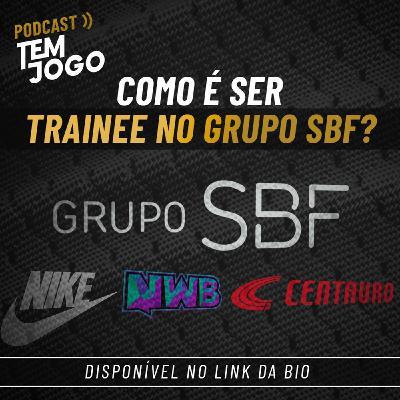 #23 - Como é ser trainee no Grupo SBF?