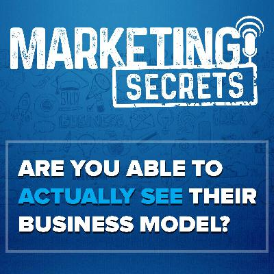 Are You Able To Actually SEE Their Business Model?