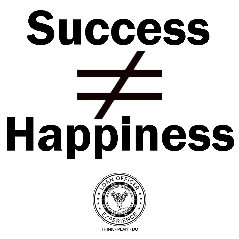 Success Does Not Equal Happiness