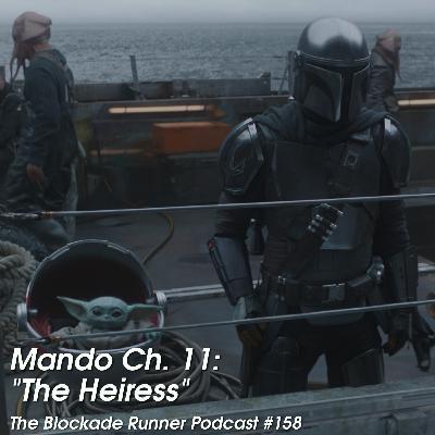 "Mando Ch. 11: ""The Heiress"" - The Blockade Runner Podcast #158"