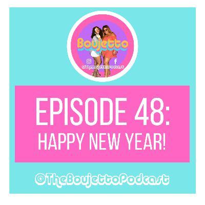 Episode 48: HAPPY NEW YEAR!