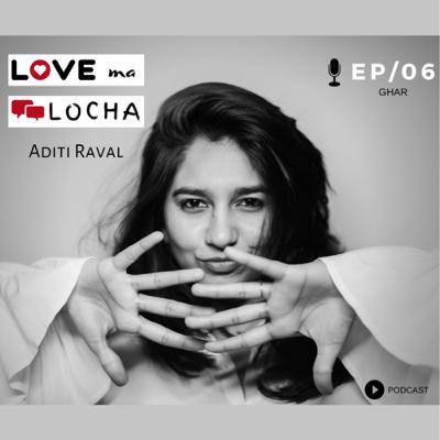 Love ma Locha | Ghar | EP 06